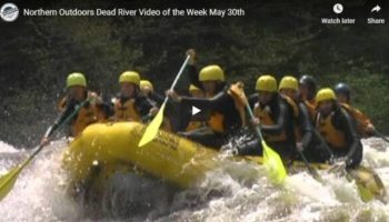 Video of the Week: Highest Water Yet for Dead River Rafting